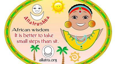 Добрый мотиватор с Аллатрушкой на английском «Африканская мудрость - Лучше идти мелкими шагами, чем сидеть»