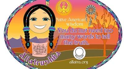 Добрый мотиватор с Аллатрушкой на английском «Индейская мудрость - Не нужно много слов, чтобы сказать правду»