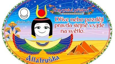 Добрый мотиватор с Аллатрушкой на чешском «Египетская мудрость - Истина рано или поздно все равно выйдет на свет»