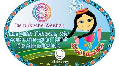 Добрый мотиватор с Аллатрушкой на немецком «Тюркская мудрость - От доброго человека, как и от доброго дела – всем польза»