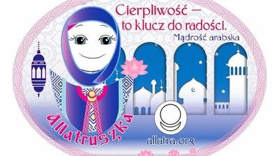 Добрый мотиватор с Аллатрушкой на польском «Арабская мудрость - Терпение – ключ к радости»