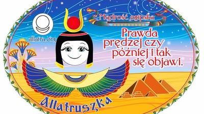Добрый мотиватор с Аллатрушкой на польском «Египетская мудрость - Истина рано или поздно все равно выйдет на свет»