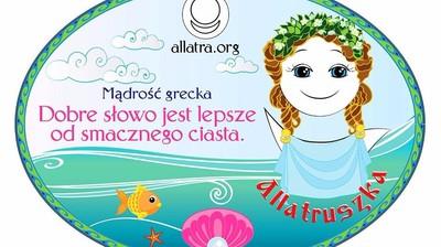 Добрый мотиватор с Аллатрушкой на польском «Греческая мудрость - Ласковое слово лучше сладкого пирога»