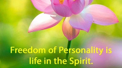 Freedom of Personality is life in the Spirit.