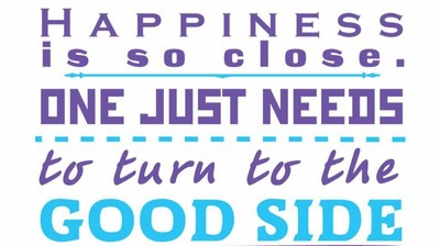 """Макет с позитивными знаками """"Happiness is so close. ONE JUST NEEDS to turn to the GOOD SIDE АND BECOME A HUMAN"""""""