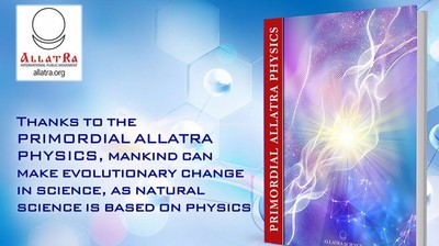 "Мотиватор. ALLATRA SCIENCE ""Thanks to the PRIMORDIAL ALLATRA PHYSICS, mankind can make evolutionary change in science..."""