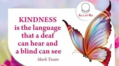 Мотиватор. Доброта - это то, что может услышать глухой и увидеть слепой. На английском