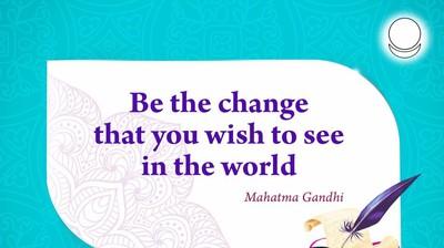 Мотиватор. Если желаешь, чтобы мир изменился, - стань этим изменением. На английском